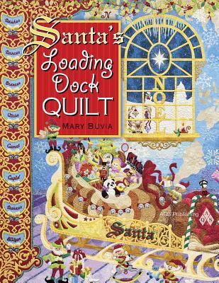 Santa's Loading Dock Quilt By Buvia, Mary